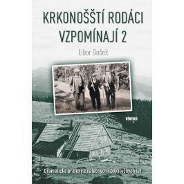 Dušek Libor: Krkonošští rodáci vzpomínají 2 - Dramatické příběhy z válečných i poválečných let