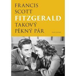 Fitzgerald Francis Scott: Takový pěkný pár