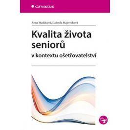 Hudáková Anna, Majerníková Ľudmila,: Kvalita života seniorů v kontextu ošetřovatelství