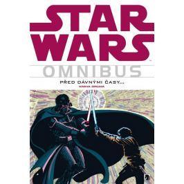 Goodwin Archie a kolektiv: Star Wars - Omnibus - Před dávnými časy… 2