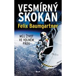 Baumgartner Felix, Becker Thomas: Vesmírný skokan. Můj život ve volném pádu.