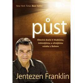 Franklin Jentezen: Půst - Otevírá dveře k hlubšímu, intimnějšímu a silnějšímu vztahu s Bohem
