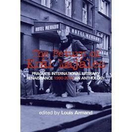 Armand Louis: The Return of Kral Majales - Prague´s International Literary Renaissance 1990-2010 : A