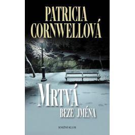 Cornwellová Patricia: Mrtvá beze jména - 2. vydání