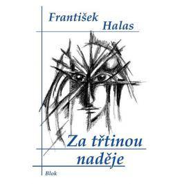 Halas František: Za třtinou naděje
