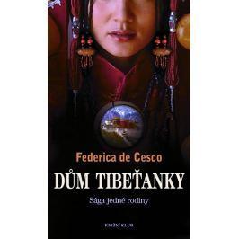 Cesco Federica de: Dům Tibeťanky – Sága jedné rodiny