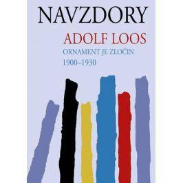 Loos Adolf: Navzdory - Ornament je zločin