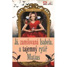 Denková Melita: Já zamilovaná Isabela, a tajemný rytíř Matias