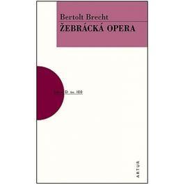 Brecht Bertolt: Žebrácká opera