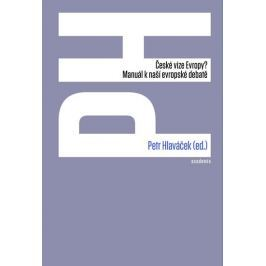 Hlaváček Petr: České vize Evropy? - Manuál k naší evropské debatě