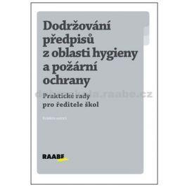 kolektiv autorů: Dodržování předpisů z oblasti hygieny a požární ochrany