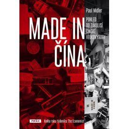 Midler Paul: Made in Čína - Pohled do zákulisí čínské velkovýroby