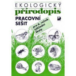 Kvasničková Danuše: Ekologický přírodopis pro 6. ročník ZŠ - Pracovní sešit