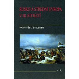 Stellner František: Rusko a střední Evropa v 18. století - I. díl
