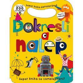 Dokresli a nalep - Super kniha domalovánek - více než 200 samolepek
