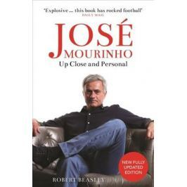 Beasley Robert: José Mourinho: Up Close and Personal