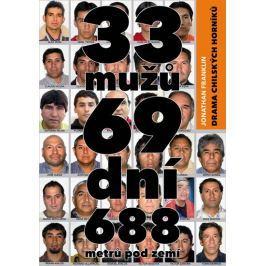 Franklin Jonathan: 33 mužů, 69 dní, 688 metrů pod zemí - Drama chilských horníků