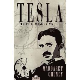 Cheney Margaret: Tesla - Člověk mimo čas