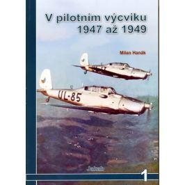 Hanák Milan: V pilotním výcviku 1947 až 1949