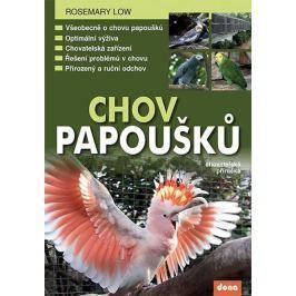 Low Rosemary: Chov papoušků - chovatelská příručka