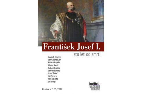 Dejmek Jindřich a kolektiv: František Josef I. - Sto let od smrti Politika, hospodářství