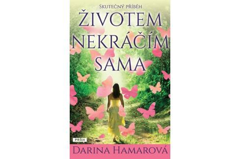 Hamarová Darina: Životem nekráčím sama Společenské romány