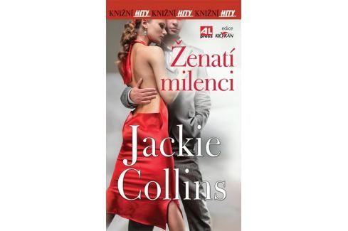 Collins Jackie: Ženatí milenci Společenské romány