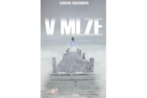 Erikssonová Caroline: V mlze Dobrodružné, thrillery
