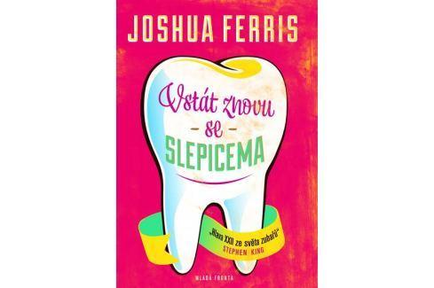 Ferris Joshua: Vstát znovu se slepicema Společenské romány