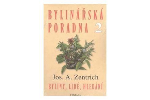 Zentrich Josef A.: Bylinářská poradna 2 - Byliny, lidé, hledání Zdraví, medicína