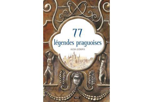 Ježková Alena: 77 pražských legend Záhady