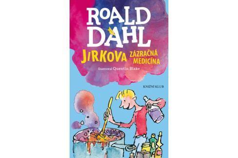 Dahl Roald: Jirkova zázračná medicína Beletrie do 10 let