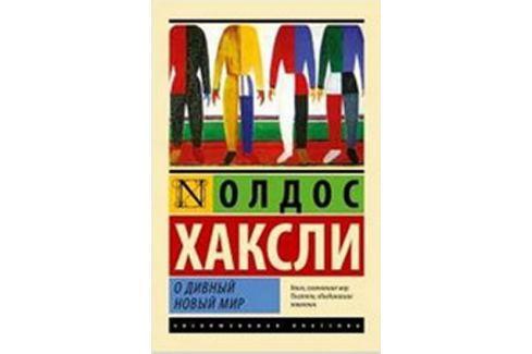 Huxley Aldous: O divnyj novyj mir Světová současná