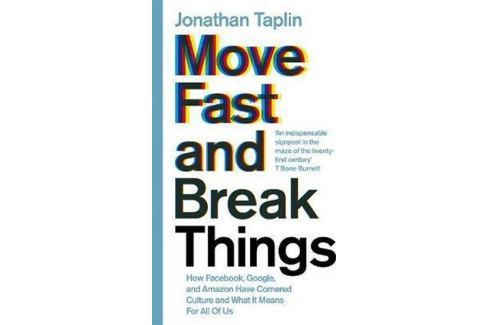 Taplin Jonathan: Move Fast and Break Things Světová současná