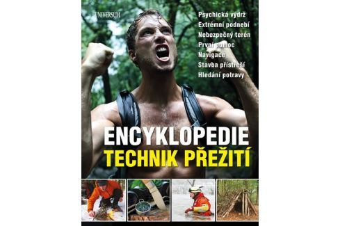 Encyklopedie technik přežití - Psychická výdrž. Extrémní podnebí. Nebezpečný terén. První pomoc. Nav Lexikony, encyklopedie