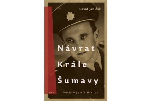 Žák David Jan: Návrat Krále Šumavy - Román o Josefu Hasilovi Biografie