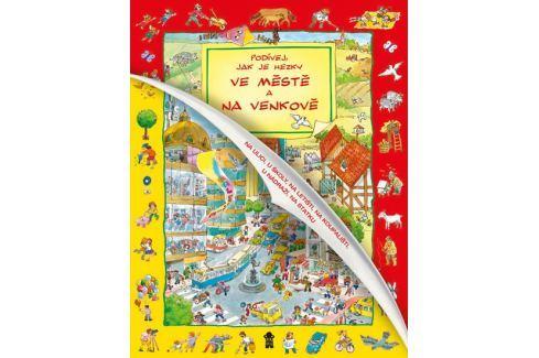 Podívej, jak je hezky ve městě a na venkově Naučná literatura do 10 let