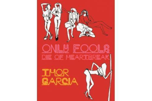 Garcia Thor: Only Fools Die of Heartbreak Světová současná