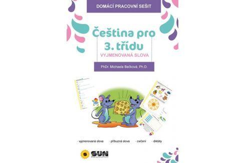Bečková Michaela: Čeština pro 3. třídu - Vyjmenovaná slova Naučná literatura do 10 let