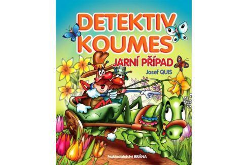 Quis Josef: Detektiv Koumes - Jarní případ Beletrie do 10 let