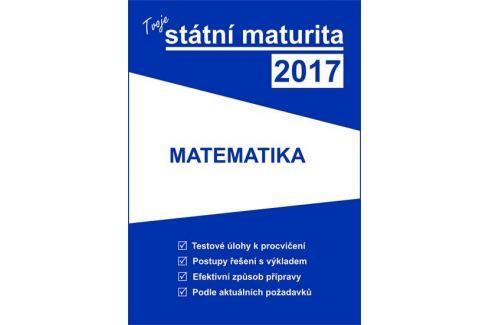 Tvoje státní maturita 2017 - Matematika Slovníky, učebnice