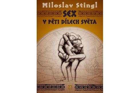 Stingl Miloslav: Sex v pěti dílech světa Mapy, cestování