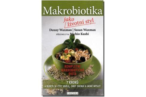Waxman Denny, Waxman Susan,: Makrobiotika jako životní styl - 7 kroků a budete se cítit skvěle, záři Zdraví, medicína