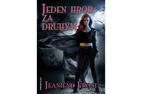 Frost Jeaniene: Noční lovci 6 - Jeden hrob za druhým Sci-fi a fantasy