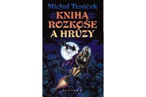 Tesáček Michal: Kniha rozkoše a hrůzy Sci-fi a fantasy