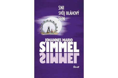 Simmel Johannes Mario: Sni svůj bláhový sen Světová klasika