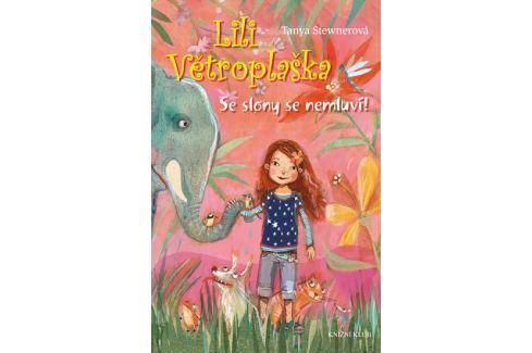 Stewnerová Tanya: Lili Větroplaška 1: Se slony se nemluví! Beletrie do 10 let