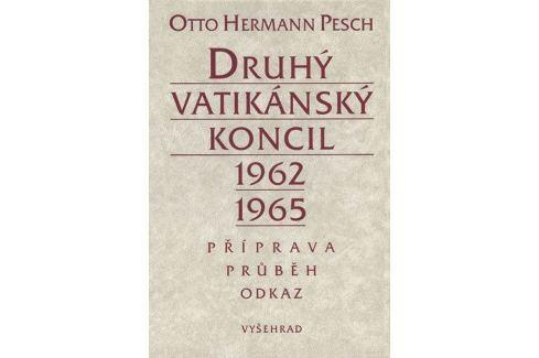 Pesch Otto Hermann: Druhý vatikánský koncil 1962-1965 - Příprava - průběh - odkaz Historie, dějiny