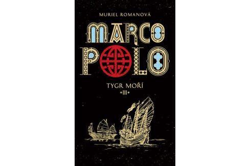 Romanová Muriel: Marco Polo III - Tygr moří Historické romány