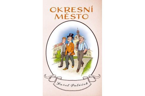 Poláček Karel: Okresní město Česká klasika